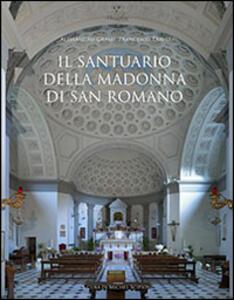 Il santuario della Madonna di San Romano. Itinerario storico artistico