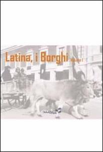 Latina, i Borghi. Vol. 1