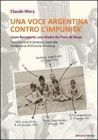 Una voce argentina contro l'impunità. Laura Bonaparte, una madre de Plaza de Mayo