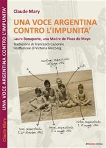Una voce argentina contro l'impunità. Laura Bonaparte, una madre de Plaza de Mayo - Claude Mary,Francesco Caporale - ebook