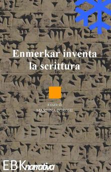 Enmerkar inventa la scrittura - Martina Borghi - copertina
