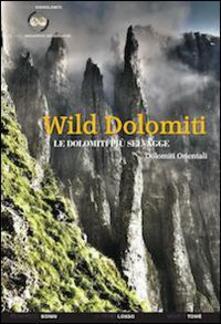 Filippodegasperi.it Wild Dolomiti. I percorsi più selvaggi. Dolomiti orientali Image