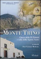 Monte Trino Milazzo. Chiesa della SS. Trinita e culto allo Spirito Santo