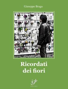 Ricordati dei fiori - Giuseppe Braga - copertina