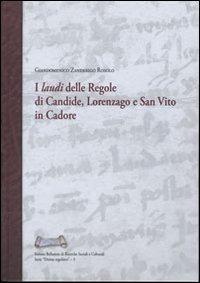 I I «laudi» delle regole di Candide, Lorenzago e San Vito in Cadore - Zanderigo Rosolo Giandomenico - wuz.it