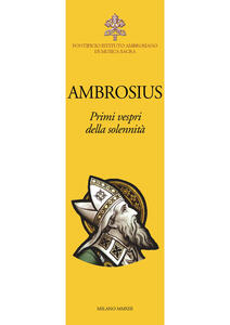 Ambrosius. Primi vespri della solennità. Testo latino a fronte