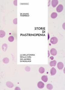 Storie di piastrinopenia. La melatonina nella cura del morbo di Werlhof
