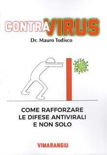 Contra virus. Come rafforzare le difese antivirali e non solo - Mauro Todisco - copertina