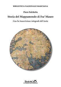 Storia del mappamondo di fra' Mauro. Con la trascrizione integrale del testo