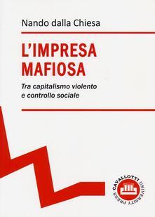L' impresa mafiosa. Tra capitalismo violento e controllo sociale