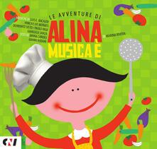 Radiosenisenews.it Musica è. Le avventure di Alina Image