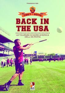 Libro Back in the USA. Le tournee in Nord America dell'AS Roma Massimo Izzi