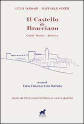 Il Castello di Bracciano. Guida Storico – Artistica