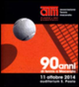 90 anni di tennis a Macerata. 11 ottobre 2014 auditorium S. Paolo. Con DVD