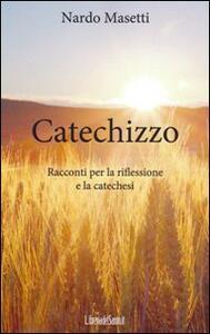 Catechizzo. Racconti per la riflessione e la catechesi