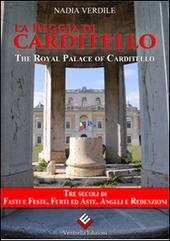 La reggia di Carditello. Fasti e feste, furti ed aste, angeli e redenzioni