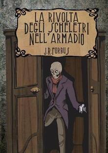 Ristorantezintonio.it La rivolta degli scheletri nell'armadio. Con poster A1 Image