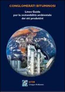 Capturtokyoedition.it Linee guida per la sostenibilità ambientale dei siti produttivi. Conglomerati bituminosi Image
