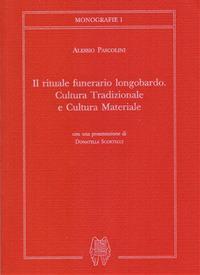 Il Il rituale funerario longobardo. Cultura tradizionale e cultura materiale - Pascolini Alessio - wuz.it