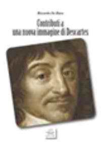 Contributi a una nuova immagine di Descartes - De Biase Riccardo - wuz.it