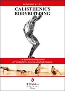 Camfeed.it Calisthenics bodybuilding. Un metodo rivoluzionario per sviluppare muscoli realmente senza attrezzatura Image