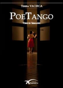 PoeTango. Versi ed immagini - Teresa Vacirca - copertina