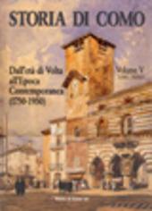 Storia di Como. Dall'eta di Volta all'epoca contemporanea (1750-1950). Vol. 5/1