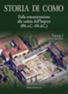 Storia di Como. Vol. 1\2: Dalla romanizzazione alla caduta dell'impero (196 a. C.-476 d. C.).