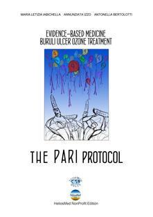 The PARI protocol. Evidence-Based Medicine Buruli Ulcer Ozone Treatment - M. Letizia Iabichella,Annunziata Izzo,Antonella Bertolotti - copertina