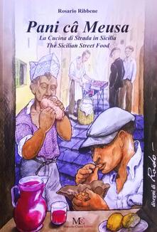 Pani câ meusa. La cucina di strada in Sicilia-The Sicilian street food. Ediz. per la scuola - Rosario Ribbene - copertina
