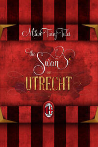Theswan of Utrecht. The marvellous story of AC Milan, of its champions and successes, told to children with the language of a fairy tale