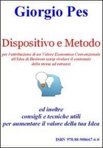 Dispositivo e metodo per l'attribuzione di un valore economico convenzionale all'idea di business senza rivelare il contenuto della stessa ad estranei...