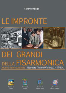 Mercatinidinataletorino.it Le impronte dei grandi della fisarmonica. Museo internazionale Recoaro Terme (Vicenza). Ediz. multilingue Image
