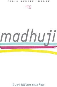 Madhuji. Ediz. inglese