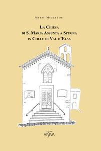 La Chiesa di S. Maria Assunta a Spugna in Colle di Val d'Esa