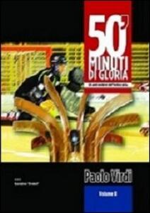 50' minuti di gloria. Gli anni moderni dell'hockey pista. Vol. 2