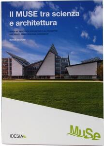 Il Muse tra scienza e architettura. Guida al percorso espositivo e al progetto del Renzo Piano Building Workshop