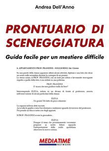 Prontuario di sceneggiatura. Guida facile per un mestiere difficile - Andrea Dell'Anno - ebook