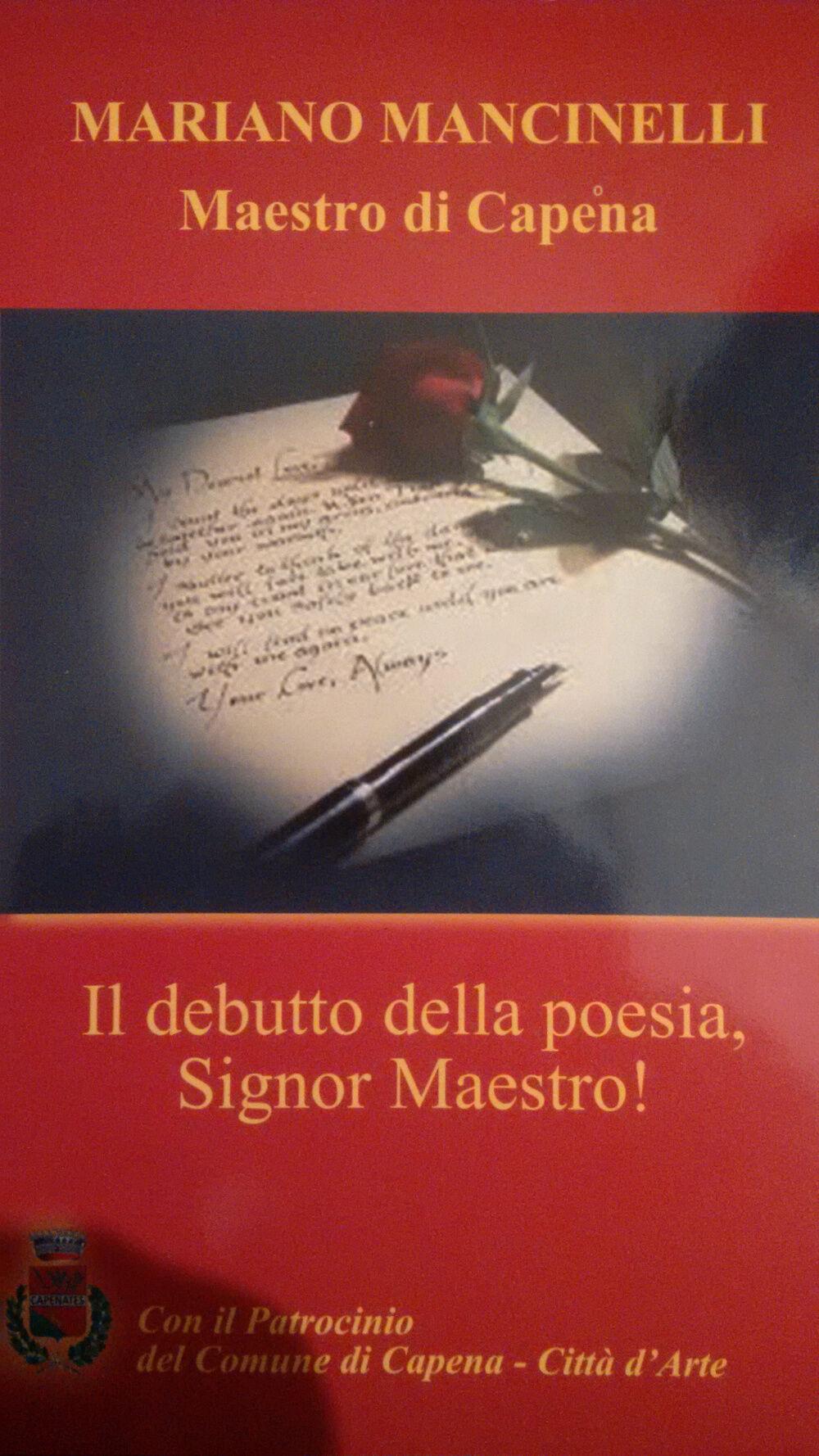 Il debutto della poesia, Signor Maestro! Maestro di Capena
