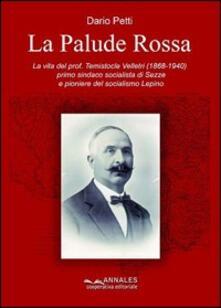 La palude rossa. La vita del prof. Temistocle Velletri (1868-1940), primo sindaco socialista di Sezze e pioniere del socialismo Lepino.pdf