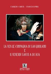 La La venerabile compagnia di San Girolamo e il venerdì Santo a Licata - Carità Calogero Pira Francesco - wuz.it