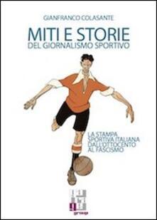 Listadelpopolo.it Miti e storie del giornalismo sportivo. La stampa sportiva italiana dall'ottocento al fascismo Image