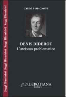 Denis Diderot. L'ateismo problematico - Carlo Tamagnone - copertina