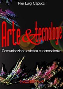 Ebook Arte & tecnologie Capucci, Pier Luigi
