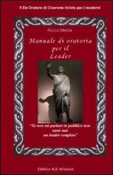 Warholgenova.it Manuale di oratoria per il leader. Il «De oratore» di Cicerone rivisto per i moderni Image