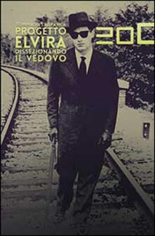 Progetto Elvira. Dissezionando il vedovo - Tommaso Labranca - copertina
