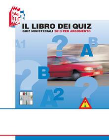 Premioquesti.it Il libro dei quiz. Quiz ministeriali 2013 per argomento Image
