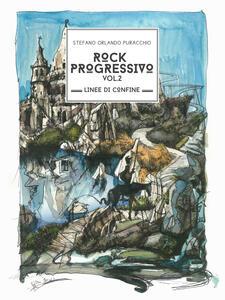 Rock progressivo. Linee di confine. Vol. 2 - Stefano Orlando Puracchio - ebook