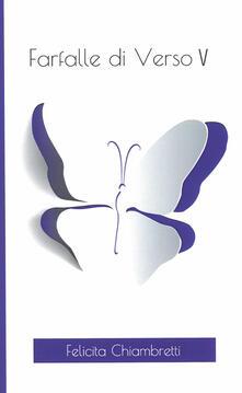Farfalle di verso. Vol. 5 - Felicita Chiambretti - copertina