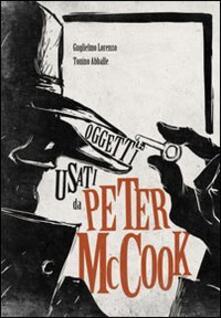 Oggetti usati da Peter Mc Cook - Guglielmo Lorenzo,Tonino Abballe - copertina